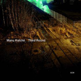 Manu Katché, Third Round (ECM 2156), 00602527321318