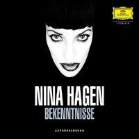 Nina Hagen, Bekenntnisse
