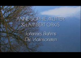 Anne-Sophie Mutter, Brahms - Die Violinsonaten - Albumdokumentation