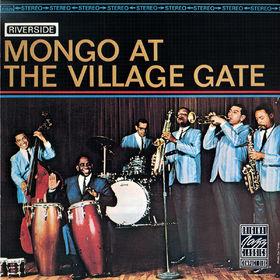 Original Jazz Classics, Mongo At The Village Gate, 00025218649025