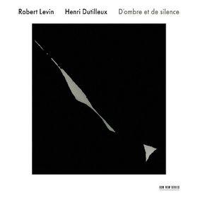 Robert Levin / Henri Dutilleux: D'ombre et de silence, 00028947636533