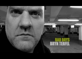 Bryn Terfel, Bad Boys