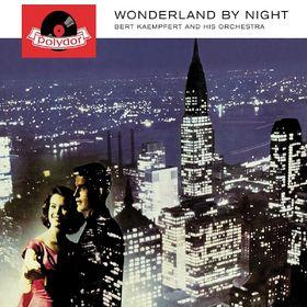 Bert Kaempfert And His Orchestra, Wonderland By Night, 00602527338385