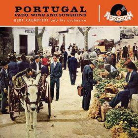 Bert Kaempfert And His Orchestra, Portugal Fado, Wine & Sunshine, 00602527358048