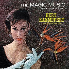 Bert Kaempfert And His Orchestra, The Magic Music Of Far Away Places, 00602527356853