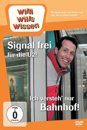 Willi wills wissen, Signal frei für die U2! / Ich versteh nur Bahnhof!, 00602517986084