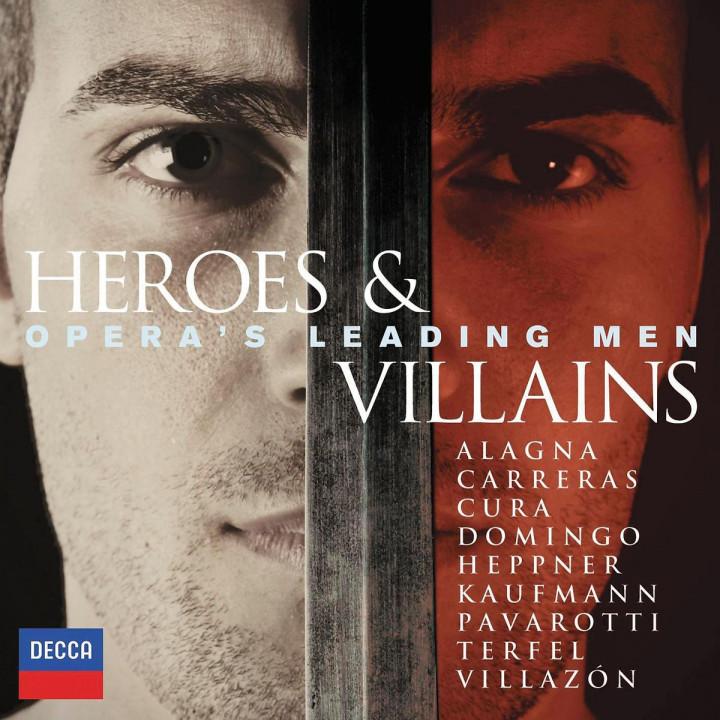 Heroes & Villains - Opera's leading men: Pavarotti/Villazon/Kaufmann/Alagna/Carreras/+