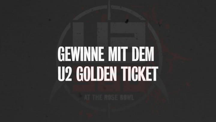 Finde das U2 360° Golden Ticket