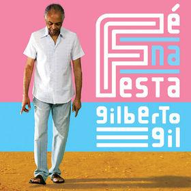 Gilberto Gil, Fe Na Festa, 00602527410555