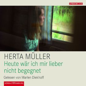 Herta Müller, Heute wäre ich mir lieber nicht begegnet, 09783899032413