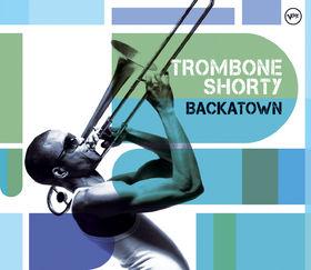 Trombone Shorty, Backatown, 00602527364131