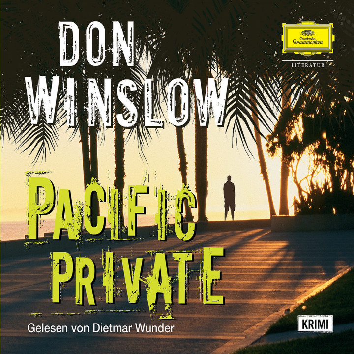 Don Winslow: Pacific Private: Wunder,Dietmar