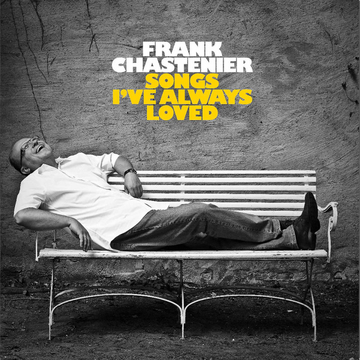 Songs I've Always Loved: Chastenier,Frank
