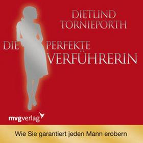 Ditte Schupp, Dietlind Tornieporth: Die perfekte Verführerin, 09783868822083