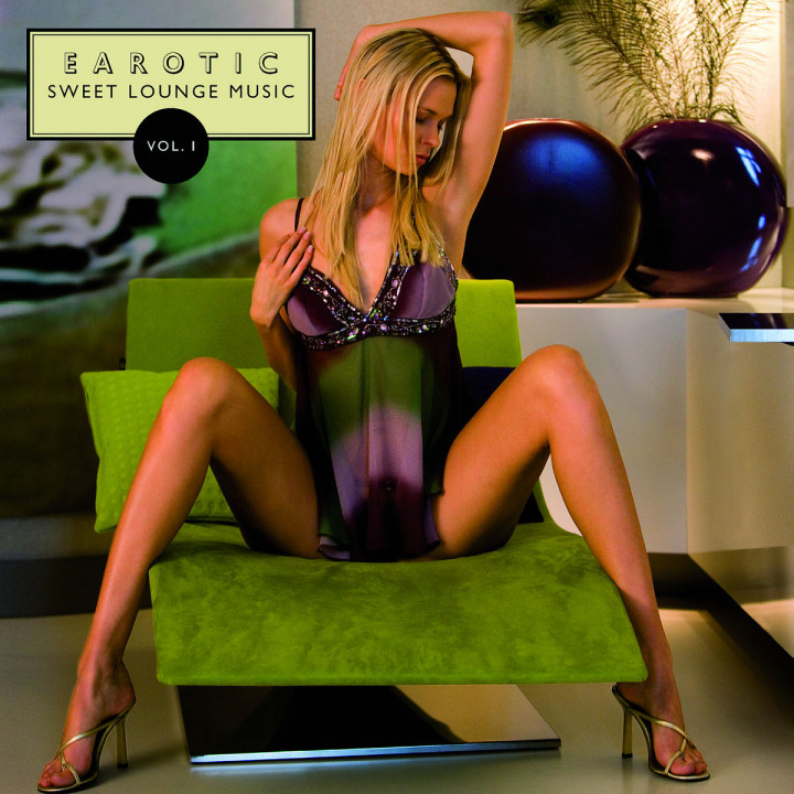Earotic: Sweet Lounge Music Vol. 1