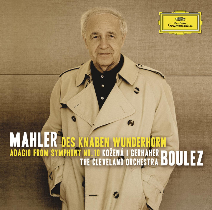 MAHLER: Des Knaben Wunderhorn & Adagio from Symphony No.10 Magdalena Kožená / Christian Gerhaher The Cleveland Orchestra / Pierre Boulez © by DG