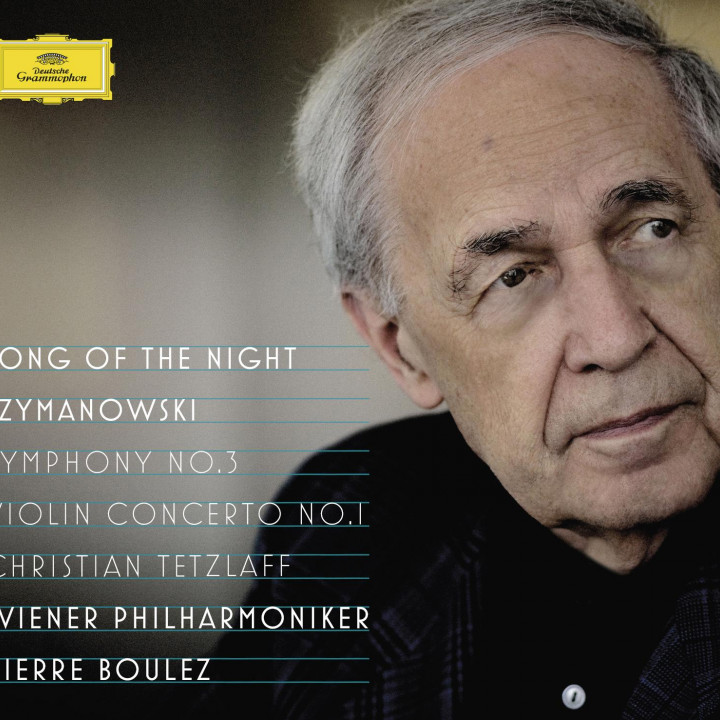"Pierre Boulez Makes Szymanowski's ""Song of the Night"" a Song for All Time © by DG"
