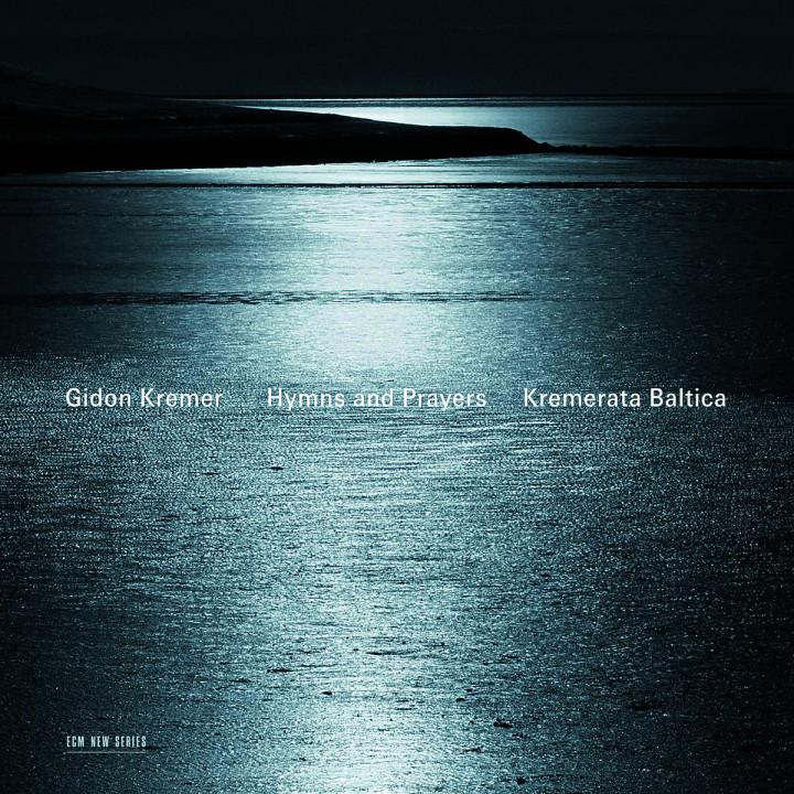 Hymns and Prayers: Kremer,Gidon/Kremerata Baltica