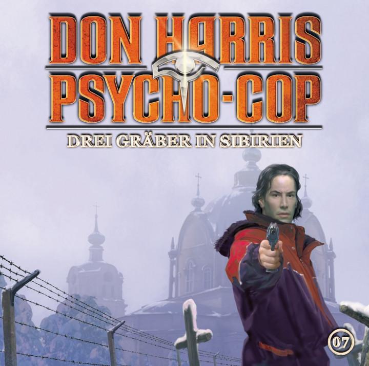 Don Harris - Psycho Cop Folge 07: Drei Gräber in Sibirien