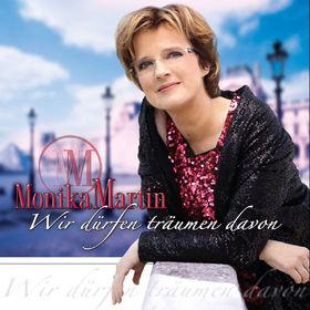 Monika Martin, Wir dürfen träumen davon, 00602527376714