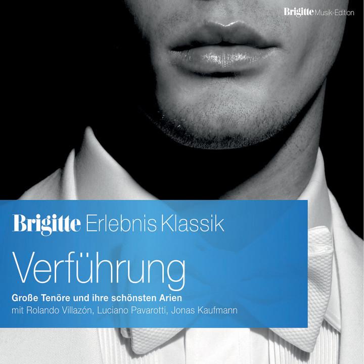 Brigitte Edition Vol.11 Verführung: Pavarotti/Kaufmann/Florez/Wunderlich/Caruso/+
