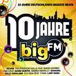 bigFM, 10 Jahre bigFM - Deutschlands Biggste Beats, 00600753301821