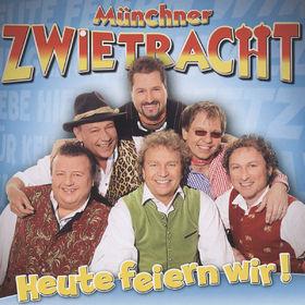 Münchner Zwietracht, Heute feiern wir, 00602527478517
