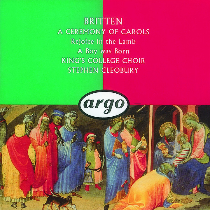 Britten: A Ceremony of Carols; Rejoice in the Lamb; A Boy Was Born
