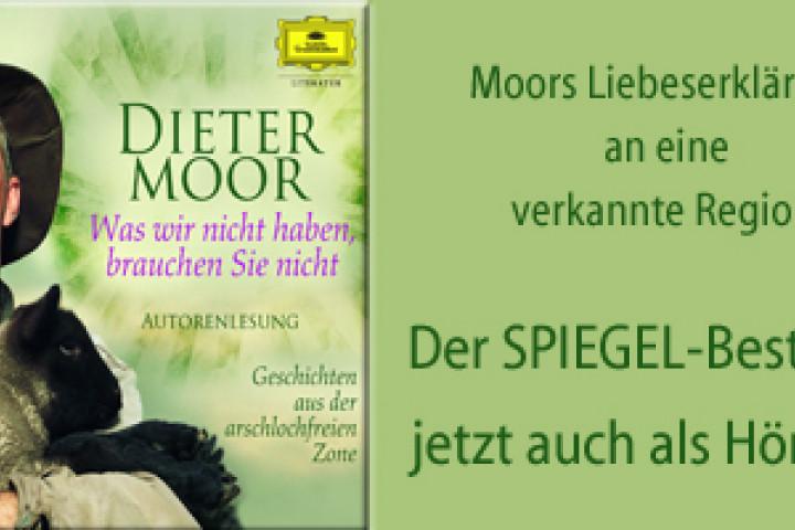 Dieter Moor - Was wir nicht haben, brauchen Sie nicht