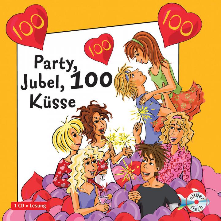 Party, Jubel, 100 Küsse: Freche Mädchen