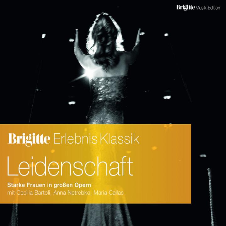 """Brigitte Edition """"Erlebnis Klassik"""" Vol.1 Leidenschaft - Starke Frauen in der Oper"""
