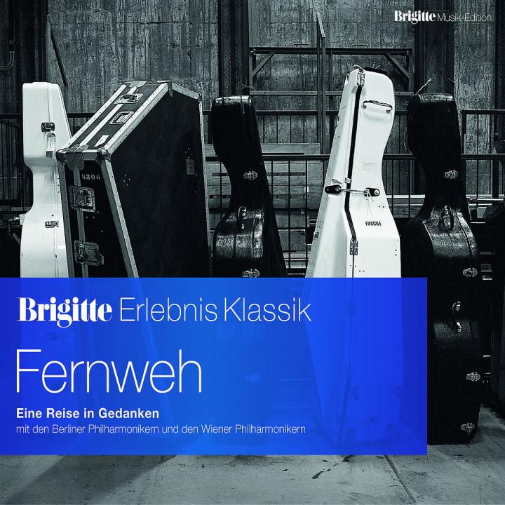 """Brigitte Edition """"Erlebnis Klassik"""" Vol.10 Fernweh"""