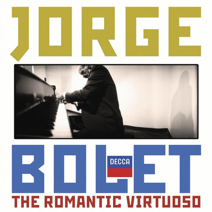 Jorge Bolet: The Romantic Virtuoso: Bolet/Fischer/Solti/LSO/LPO
