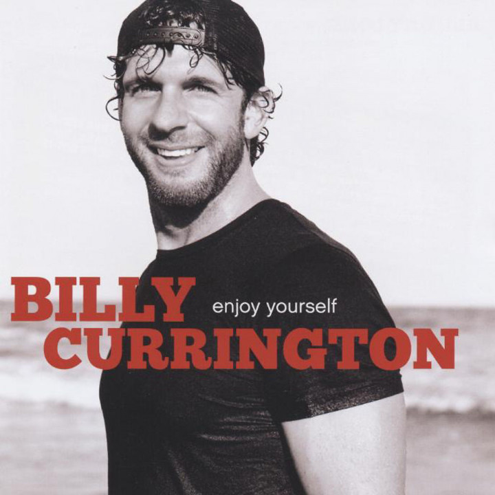 Enjoy Yourself: Currington,Billy