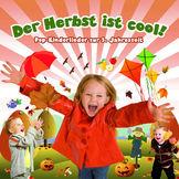 Kidz & Friendz, Der Herbst ist cool! - 15 Pop-Kinderlieder, 00602527530291