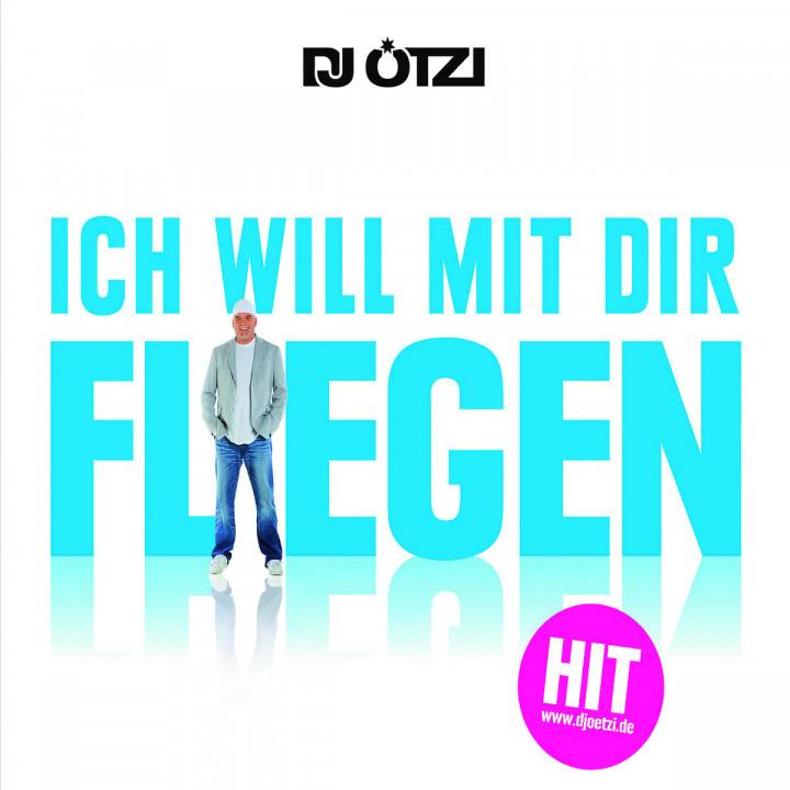 Ich will mit dir fliegen (2-Track): DJ Ötzi