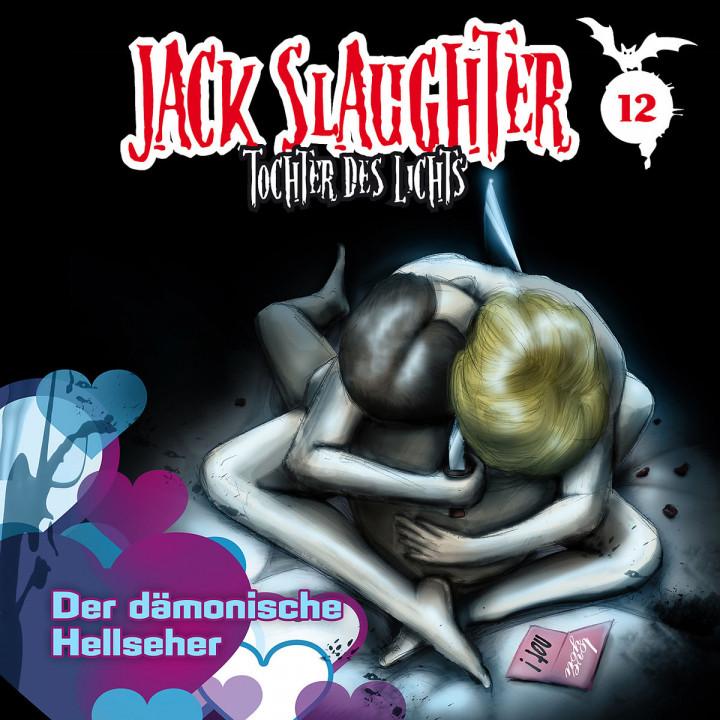 12: Der dämonische Hellseher: Jack Slaughter - Tochter des Lichts