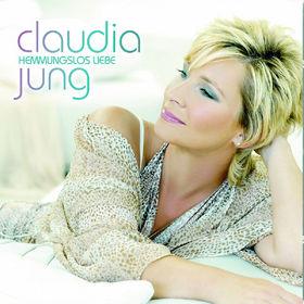 Claudia Jung, Hemmungslos Liebe, 00602517728592
