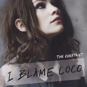 I Blame Coco, The Constant, 00602527412450