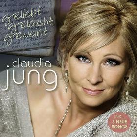 Claudia Jung, Geliebt gelacht geweint, 00602527373331