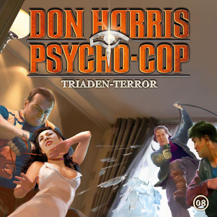08: Triaden-Terror: Don Harris - Psycho Cop