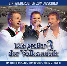 Die großen drei der Volksmusik, Ein Wiedersehen zum Abschied, 00602527493435