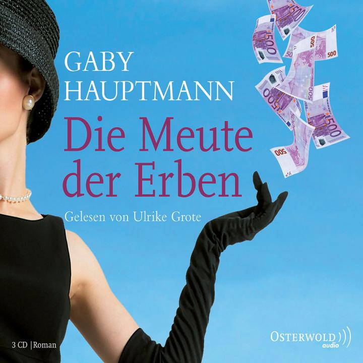 Gaby Hauptmann: Die Meute der Erben: Grote,Ulrike