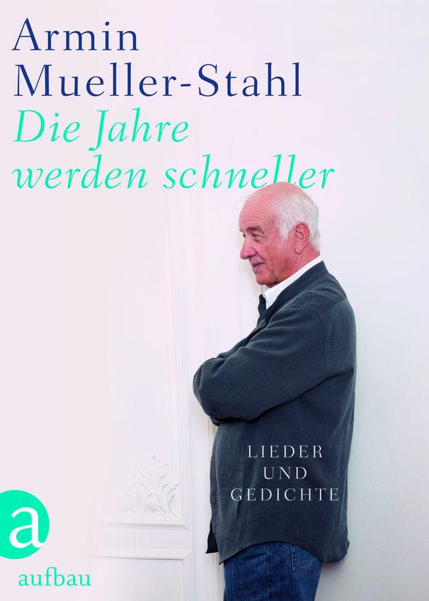 Armin Mueller-Stahl, Die Jahre werden schneller - Lieder und Gedichte
