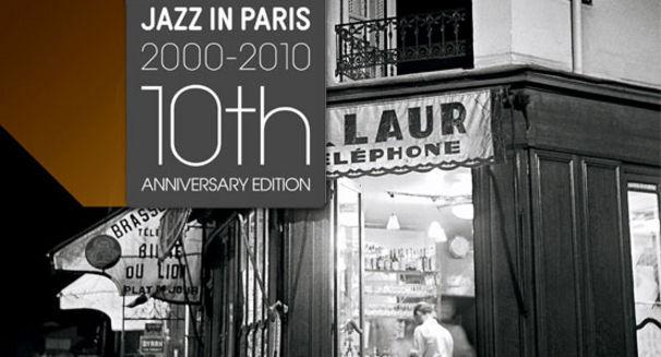 Jazz in Paris Anniversary Edition, Zehn Jahre Jazz In Paris!