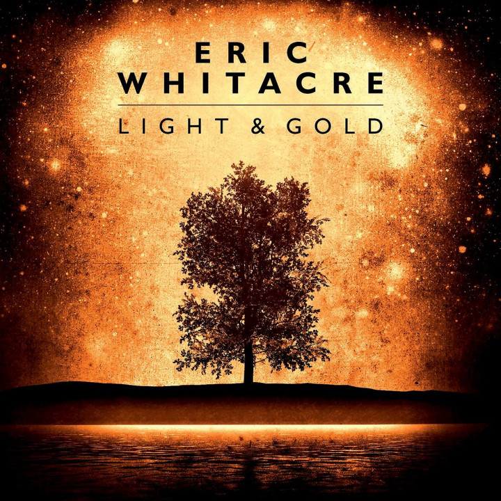 Light & Gold: Whitacre,Eric/The Eric Whitacre Singers