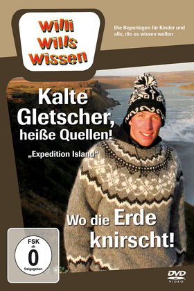 Willi wills wissen, Expedition Island: Kalte Gletscher, heiße Quellen!/ Wo die Erde knirscht!, 00602527348056