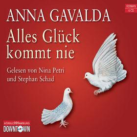 Anna Gavalda, Alles Glück kommt nie, 09783869090399
