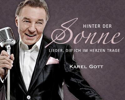 Karel Gott, Über sein neues Album Hinter der Sonne – Lieder, die ich im Herzen trage