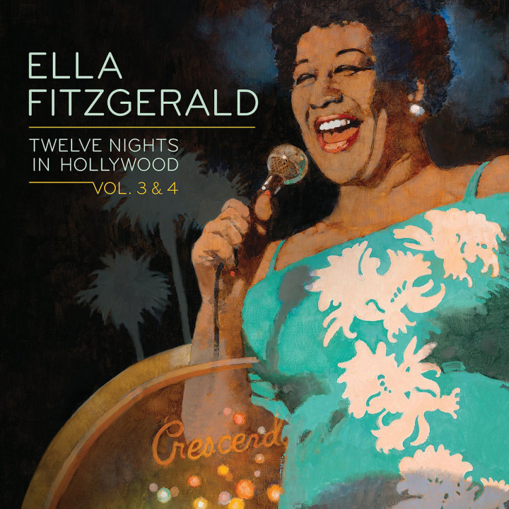 Twelve Nights In Hollywood, Vol. 3 & 4: Fitzgerald,Ella